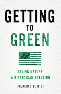 Cover Getting to Green: Saving Nature: A Bipartisan Solution