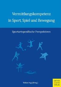 Cover Vermittlungskompetenz in Sport, Spiel und Bewegung