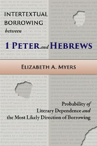 Cover Intertextual Borrowing between 1 Peter and Hebrews