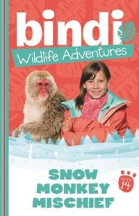 Cover Bindi Wildlife Adventures 14: Snow Monkey Mischief