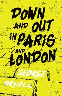 Cover Down and Out in Paris and London