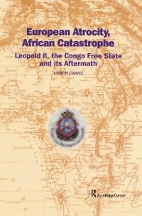 Cover European Atrocity, African Catastrophe