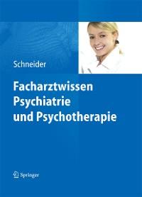 Cover Facharztwissen Psychiatrie und Psychotherapie