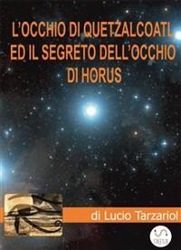 Cover L'Occhio di Quetzalcoatl ed il segreto dell'Occhio di Horus
