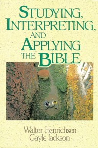 Cover Studying, Interpreting, and Applying the Bible