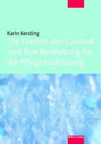 Cover Die Theorie des Coolout und ihre Bedeutung für die Pflegeausbildung