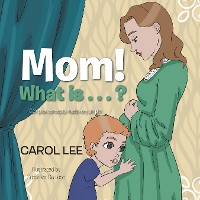 Cover Mom! What Is . . . ?