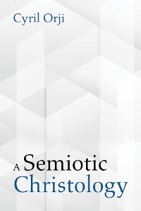 Cover A Semiotic Christology