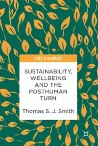 Cover Sustainability, Wellbeing and the Posthuman Turn