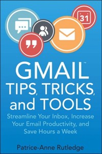 Cover Gmail Tips, Tricks, and Tools