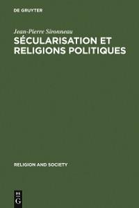Cover Sécularisation et Religions Politiques