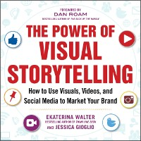 Cover Power of Visual Storytelling: How to Use Visuals, Videos, and Social Media to Market Your Brand