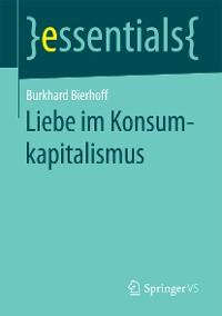 Cover Liebe im Konsumkapitalismus