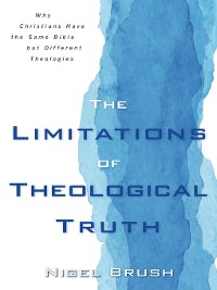 Cover The Limitations of Theological Truth
