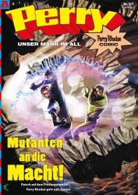 Cover Perry - unser Mann im All 137: Mutanten an die Macht!
