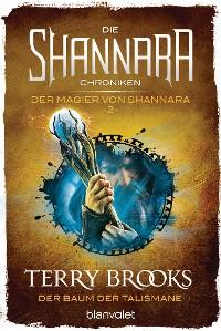 Cover Die Shannara-Chroniken: Der Magier von Shannara 2 - Der Baum der Talismane