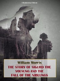 Cover The Story of Sigurd the Volsung and the Fall of the Niblungs