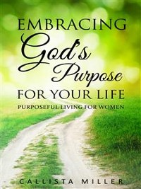 Cover Embracing God's Purpose for Your Life