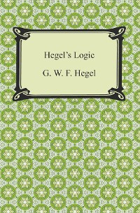 Cover Hegel's Logic: Being Part One of the Encyclopaedia of the Philosophical Sciences