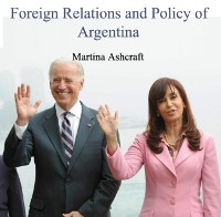 Cover Foreign Relations and Policy of Argentina