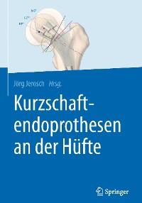 Cover Kurzschaftendoprothesen an der Hüfte