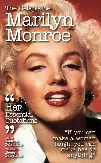 Cover The Delaplaine MARILYN MONROE - Her Essential Quotations