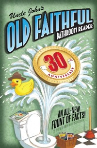 Cover Uncle John's OLD FAITHFUL 30th Anniversary Bathroom Reader