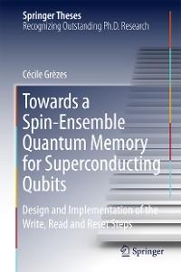 Cover Towards a Spin-Ensemble Quantum Memory for Superconducting Qubits
