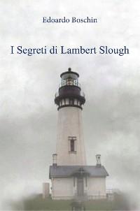 Cover I Segreti di Lambert Slough