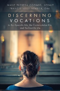 Cover Discerning Vocations to the Apostolic Life, the Contemplative Life, and the Eremitic Life