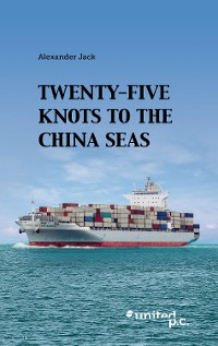 Cover Twenty-Five Knots to the China Seas