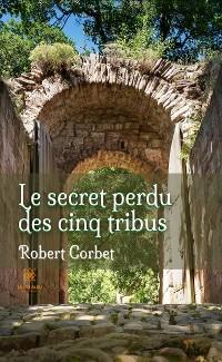Cover Le secret perdu des cinq tribus