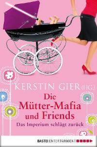 Cover Die Mütter-Mafia und Friends