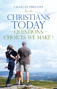 Cover Christians Today—Questions—Choices We Make !