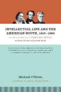 Cover Intellectual Life and the American South, 1810-1860