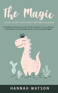 Cover The Magic Unicorn & Sleepy Dinosaur - Bed Time Stories Collection