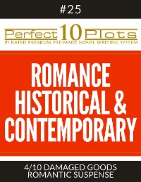 "Cover Perfect 10 Romance Historical & Contemporary Plots #25-4 ""DAMAGED GOODS – ROMANTIC SUSPENSE"""