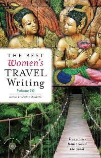 Cover The Best Women's Travel Writing, Volume 10