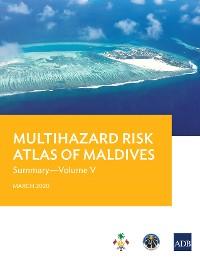 Cover Multihazard Risk Atlas of Maldives: Summary—Volume V
