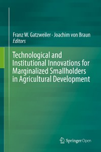 Cover Technological and Institutional Innovations for Marginalized Smallholders in Agricultural Development