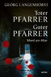Cover Toter Pfarrer - guter Pfarrer