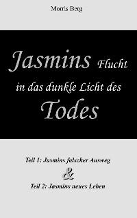 Cover Jasmins Flucht in das dunkle Licht des Todes