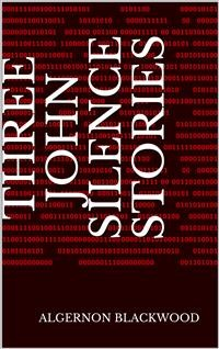 Cover Three John Silence Stories