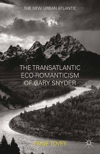 Cover The Transatlantic Eco-Romanticism of Gary Snyder