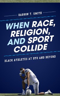 Cover When Race, Religion, and Sport Collide