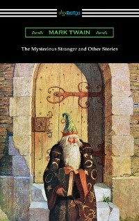 Cover The Mysterious Stranger and Other Stories