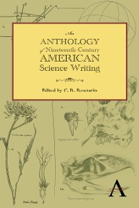 Cover An Anthology of Nineteenth-Century American Science Writing