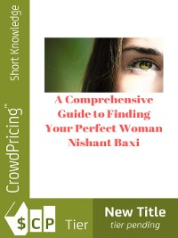 Cover A Comprehensive Guide to Finding Your Perfect Woman