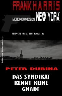 Cover Das Syndikat kennt keine Gnade (Frank Harris, Mordkommission New York Band 3)