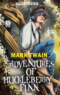 Cover Mark Twain - Adventures of Huckleberry Finn (Illustrated)